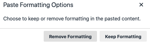 Paste formatting options: choose to keep or remove formatting in the pasted content